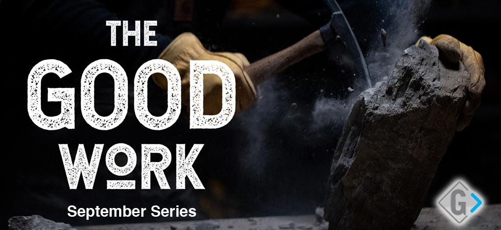 September Series - The Good Work