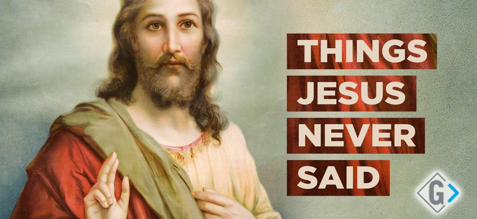 November Series - Things Jesus Never Said